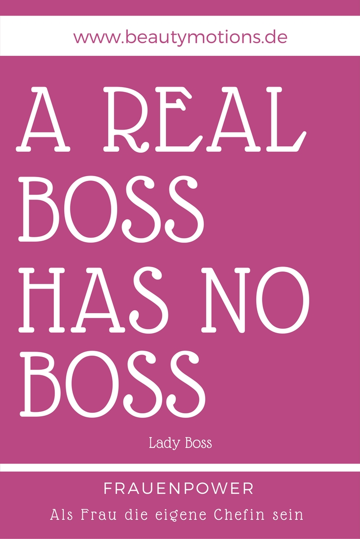 boss sprüche Zitate Sprüche   A real boss has no boss de   Beautymotions by  boss sprüche